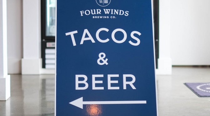 Craft Beer meets Kick-ass Tacos at Four Winds Brewing